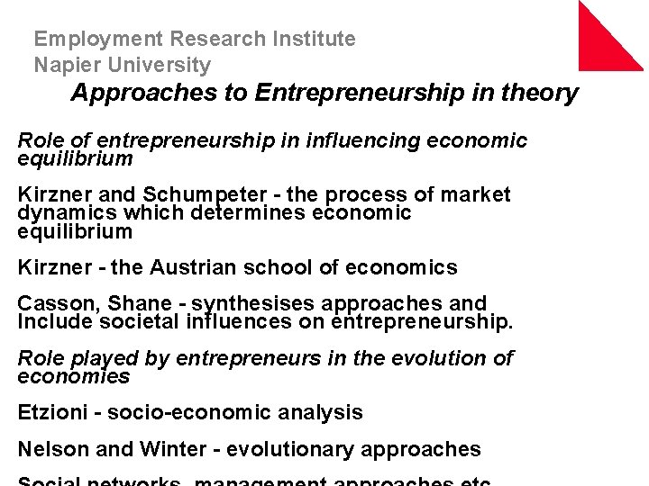 Employment Research Institute Napier University Approaches to Entrepreneurship in theory Role of entrepreneurship in