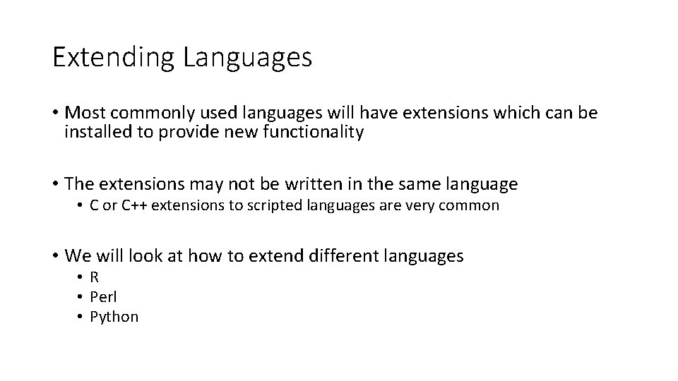 Extending Languages • Most commonly used languages will have extensions which can be installed