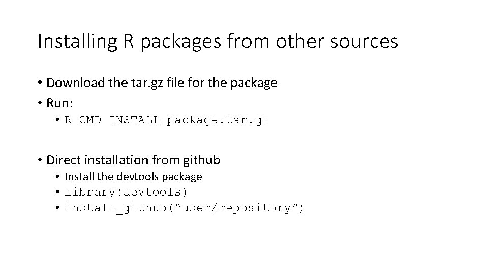 Installing R packages from other sources • Download the tar. gz file for the