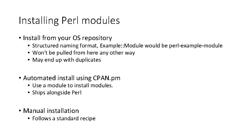 Installing Perl modules • Install from your OS repository • Structured naming format, Example: