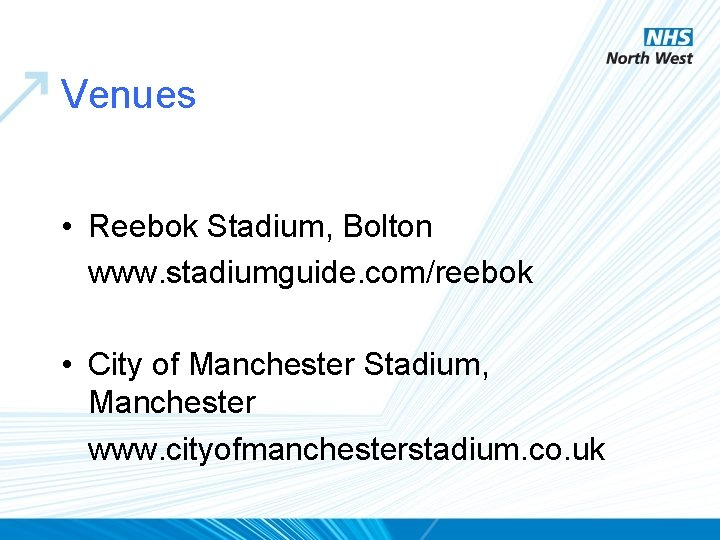 Venues • Reebok Stadium, Bolton www. stadiumguide. com/reebok • City of Manchester Stadium, Manchester