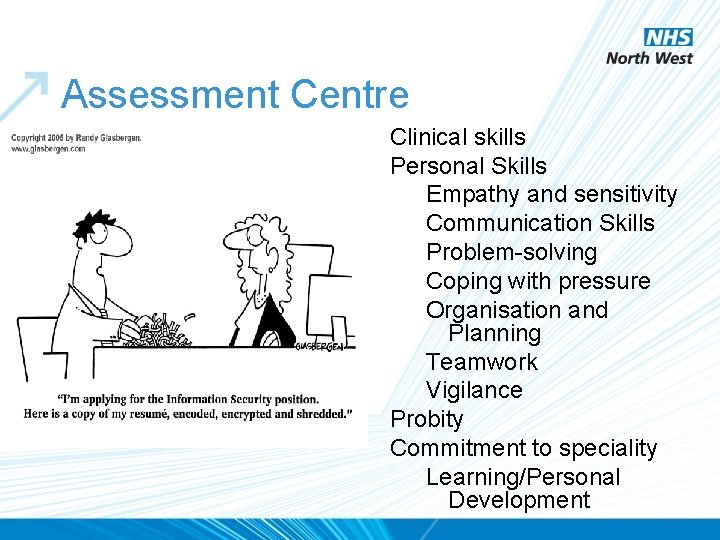 Assessment Centre Clinical skills Personal Skills Empathy and sensitivity Communication Skills Problem-solving Coping with