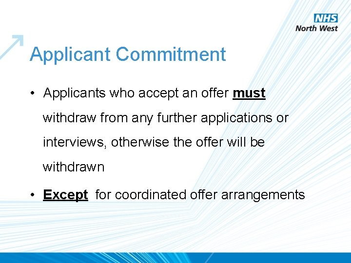 Applicant Commitment • Applicants who accept an offer must withdraw from any further applications