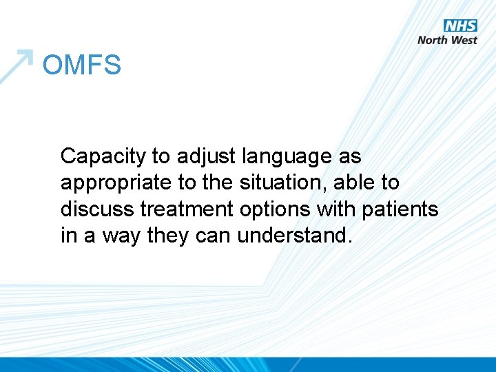 OMFS Capacity to adjust language as appropriate to the situation, able to discuss treatment