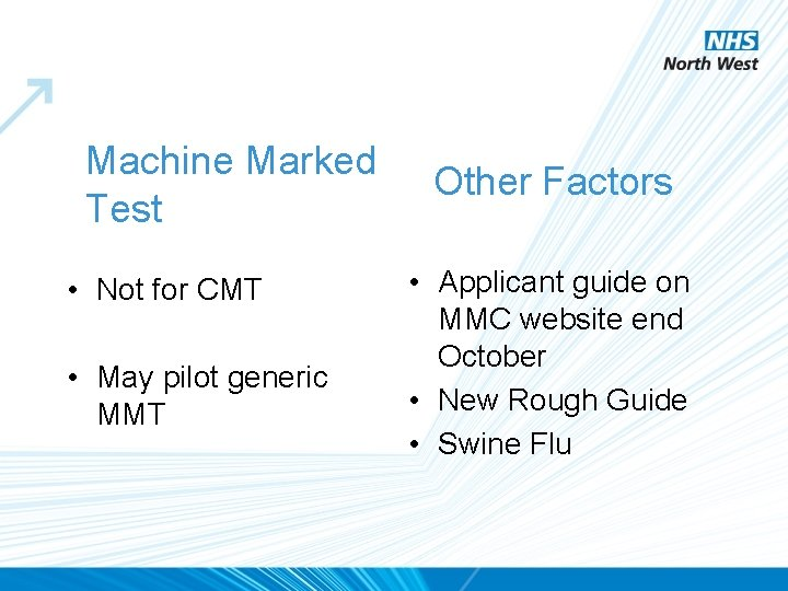 Machine Marked Test • Not for CMT • May pilot generic MMT Other Factors