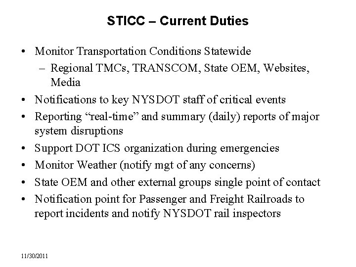 STICC – Current Duties • Monitor Transportation Conditions Statewide – Regional TMCs, TRANSCOM, State