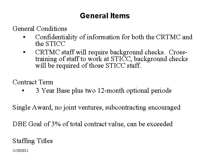 General Items General Conditions • Confidentiality of information for both the CRTMC and the
