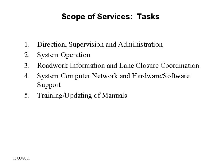 Scope of Services: Tasks 1. 2. 3. 4. Direction, Supervision and Administration System Operation