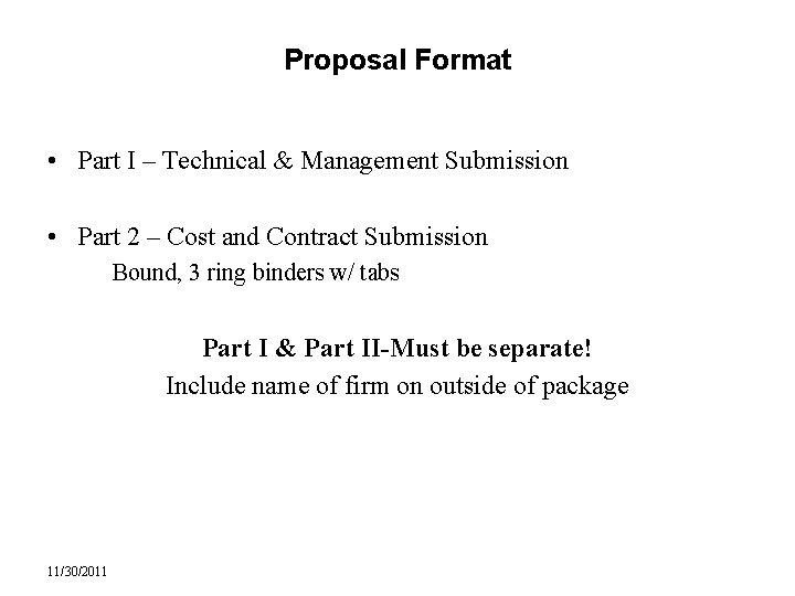 Proposal Format • Part I – Technical & Management Submission • Part 2 –