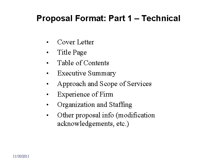 Proposal Format: Part 1 – Technical • • 11/30/2011 Cover Letter Title Page Table