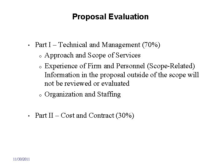Proposal Evaluation • Part I – Technical and Management (70%) o Approach and Scope