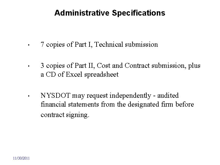 Administrative Specifications • 7 copies of Part I, Technical submission • 3 copies of