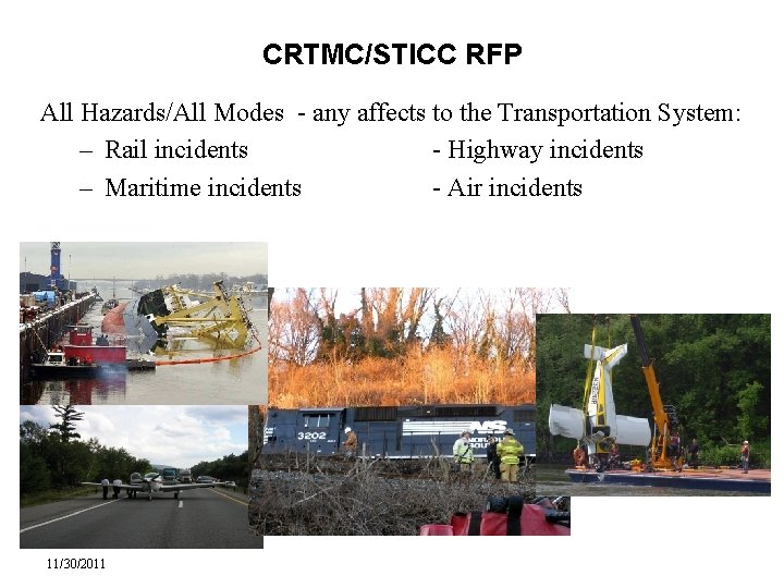 CRTMC/STICC RFP All Hazards/All Modes - any affects to the Transportation System: – Rail