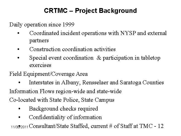CRTMC – Project Background Daily operation since 1999 • Coordinated incident operations with NYSP