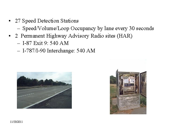 • 27 Speed Detection Stations – Speed/Volume/Loop Occupancy by lane every 30 seconds