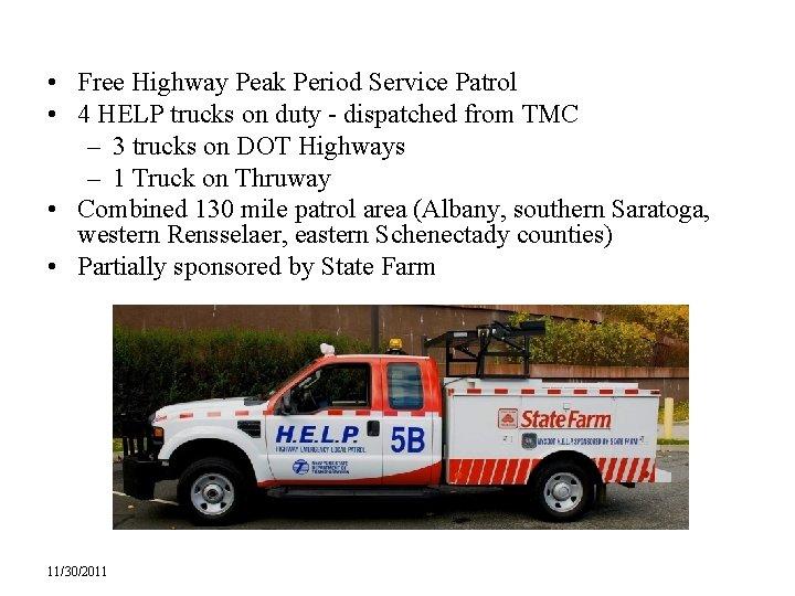 • Free Highway Peak Period Service Patrol • 4 HELP trucks on duty