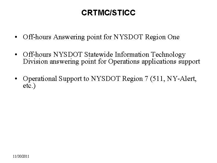 CRTMC/STICC • Off-hours Answering point for NYSDOT Region One • Off-hours NYSDOT Statewide Information