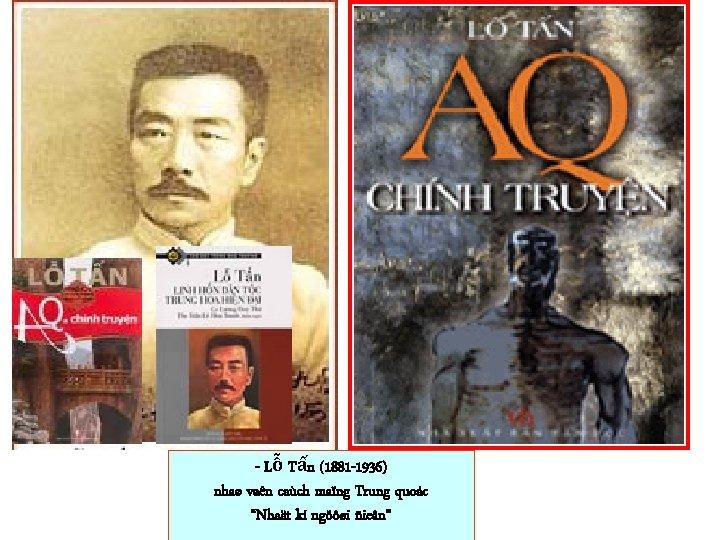 """- Lỗ Tấn (1881 -1936) nhaø vaên caùch maïng Trung quoác """"Nhaät kí ngöôøi"""