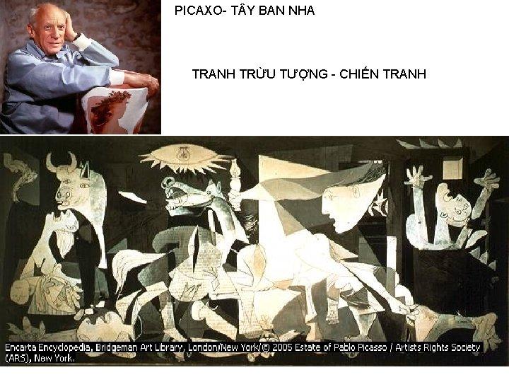 PICAXO- T Y BAN NHA TRANH TRỪU TƯỢNG - CHIẾN TRANH