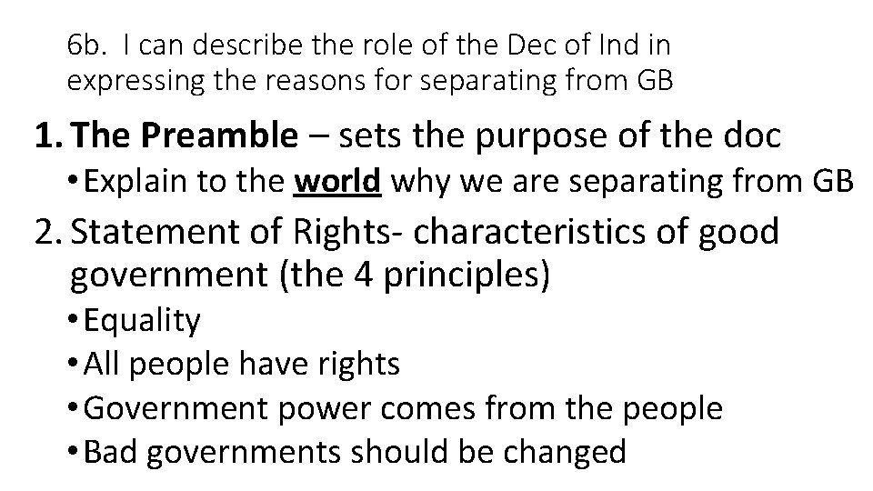 6 b. I can describe the role of the Dec of Ind in expressing