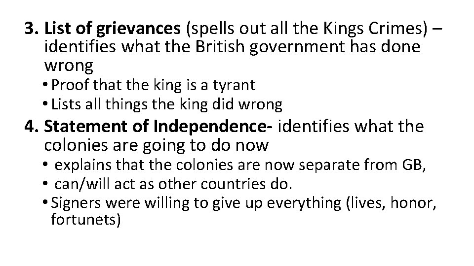 3. List of grievances (spells out all the Kings Crimes) – identifies what the