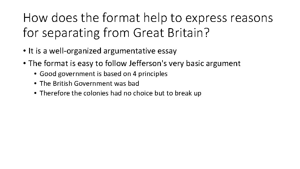 How does the format help to express reasons for separating from Great Britain? •