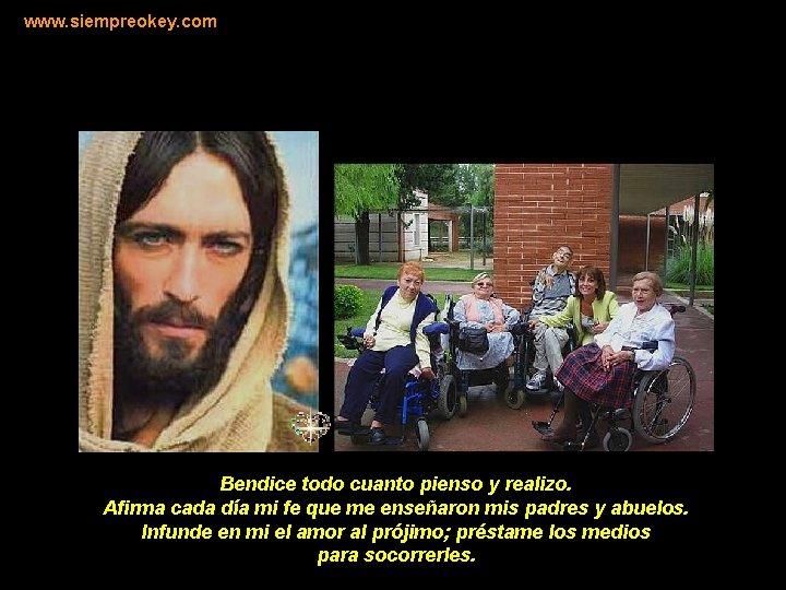www. siempreokey. com Bendice todo cuanto pienso y realizo. Afirma cada día mi fe