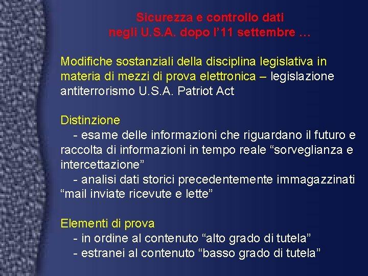 Sicurezza e controllo dati negli U. S. A. dopo l' 11 settembre … Modifiche