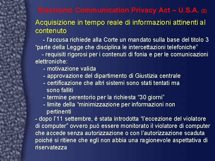 Electronic Communication Privacy Act – U. S. A. (2) Acquisizione in tempo reale di