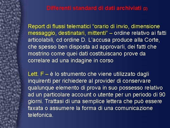"""Differenti standard di dati archiviati (2) Report di flussi telematici """"orario di invio, dimensione"""