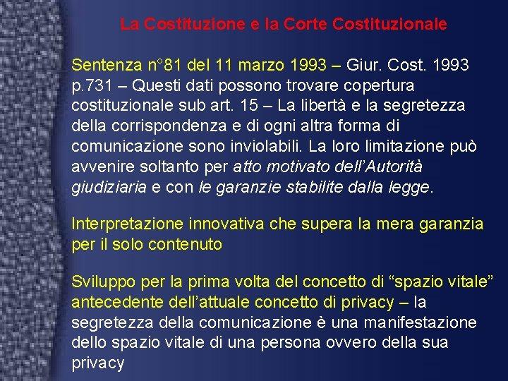 La Costituzione e la Corte Costituzionale Sentenza n° 81 del 11 marzo 1993 –