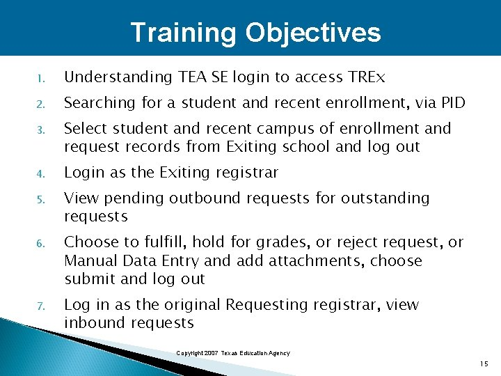Training Objectives 1. Understanding TEA SE login to access TREx 2. Searching for a