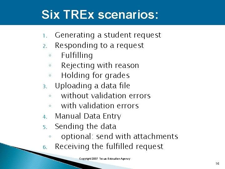 Six TREx scenarios: 1. 2. ◦ ◦ ◦ 3. ◦ ◦ 4. 5. ◦