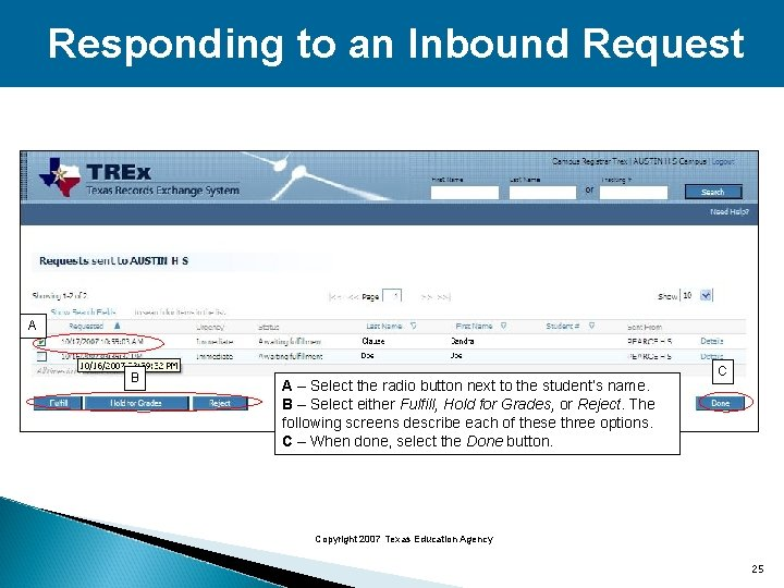 Responding to an Inbound Request A B A – Select the radio button next