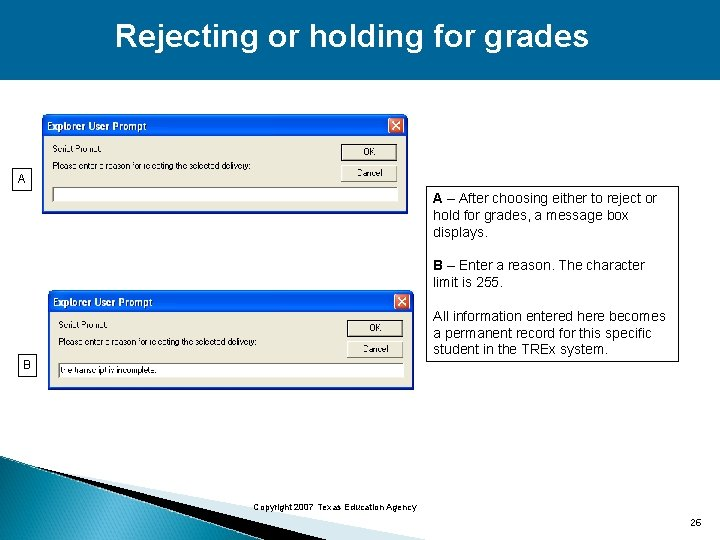 Rejecting or holding for grades A A – After choosing either to reject or
