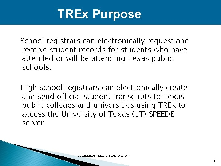 TREx Purpose School registrars can electronically request and receive student records for students who