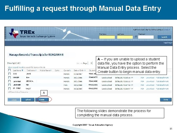 Fulfilling a request through Manual Data Entry A – If you are unable to