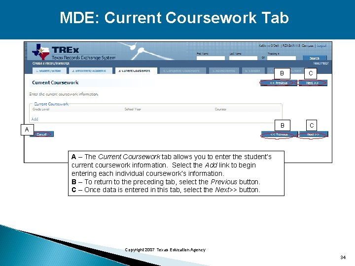 MDE: Current Coursework Tab A B C A – The Current Coursework tab allows