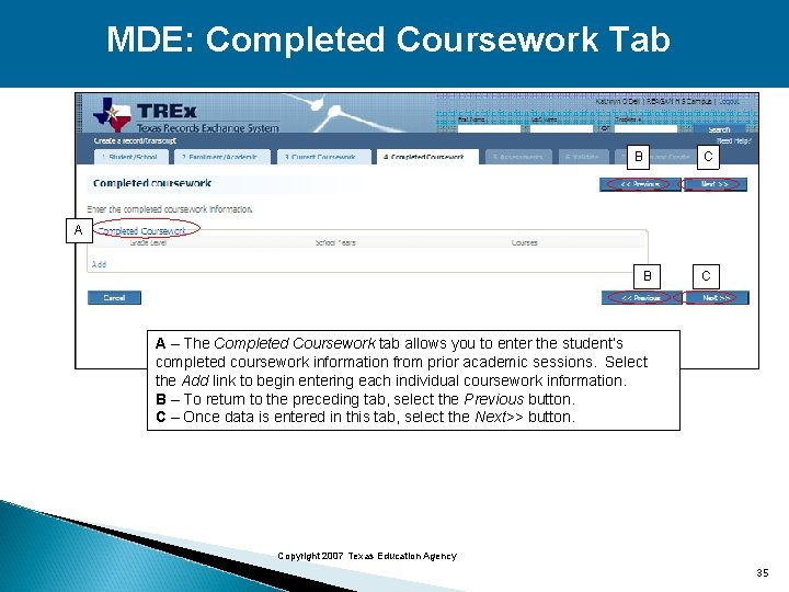 MDE: Completed Coursework Tab B C A – The Completed Coursework tab allows you