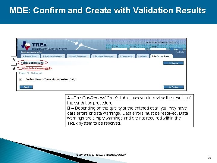MDE: Confirm and Create with Validation Results A B A –The Confirm and Create