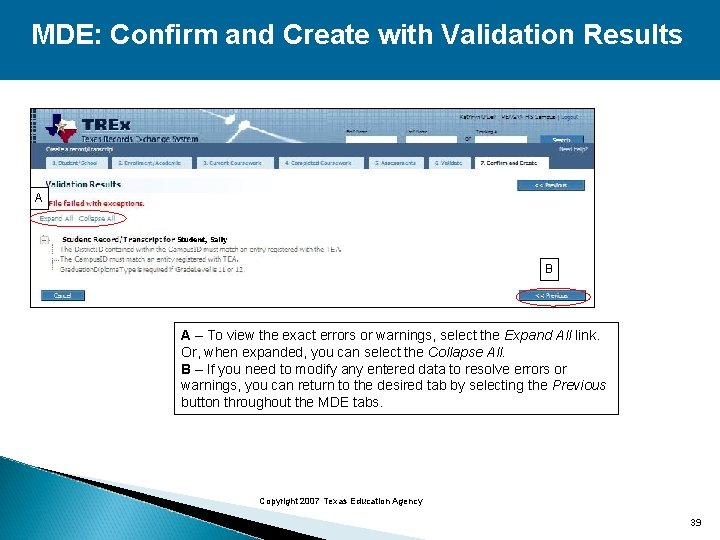 MDE: Confirm and Create with Validation Results A B A – To view the