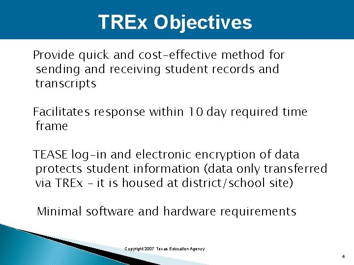 TREx Objectives Provide quick and cost-effective method for sending and receiving student records and