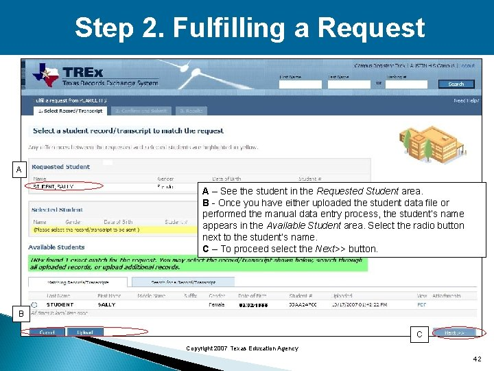 Step 2. Fulfilling a Request A A – See the student in the Requested