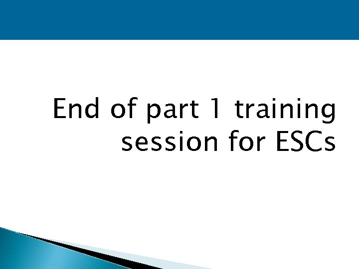 End of part 1 training session for ESCs