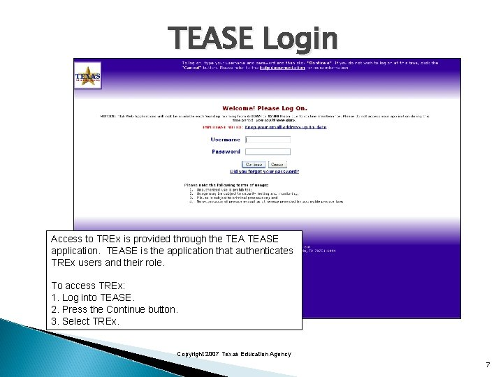 TEASE Login Access to TREx is provided through the TEASE application. TEASE is the