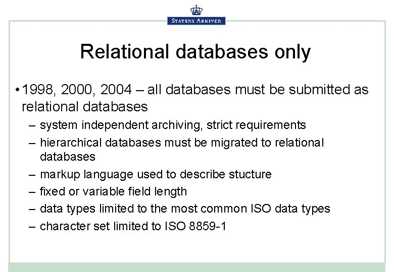 Relational databases only • 1998, 2000, 2004 – all databases must be submitted as