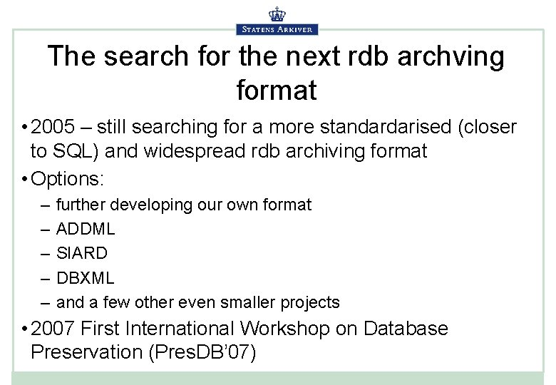 The search for the next rdb archving format • 2005 – still searching for