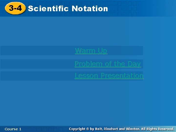 3 -4 Scientific Notation Warm Up Problem of the Day Lesson Presentation Course 1