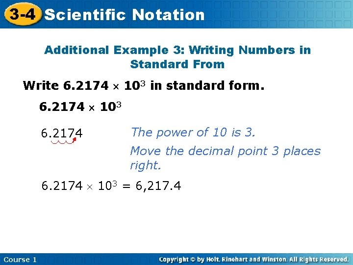 3 -4 Scientific Notation Additional Example 3: Writing Numbers in Standard From Write 6.