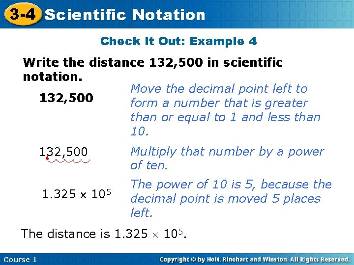 3 -4 Scientific Notation Check It Out: Example 4 Write the distance 132, 500